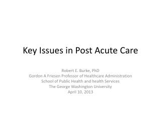 Key Issues in Post Acute Care