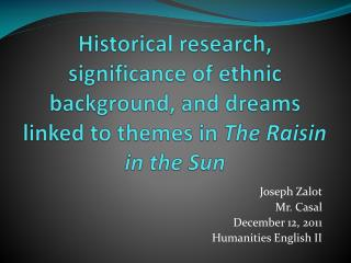 Historical research, significance of ethnic background, and dreams linked to themes in  The Raisin in the Sun