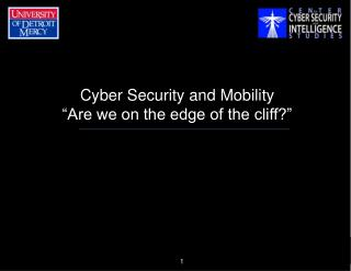 "Cyber Security and Mobility ""Are we on the edge of the cliff?"""