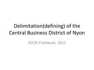 Delimitation ( defining )  of the Central Business District of Nyon