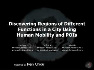 Discovering Regions of Different Functions in a City Using Human Mobility and POIs