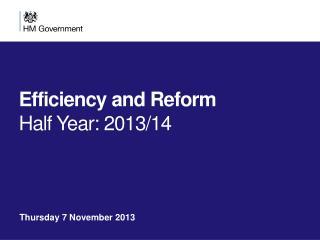 Efficiency and Reform Half Year: 2013/14