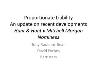 Proportionate Liability  An update on recent developments  Hunt & Hunt v Mitchell Morgan Nominees