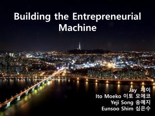 Building the Entrepreneurial Machine