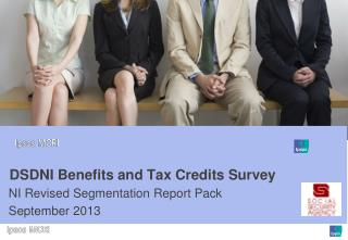 DSDNI Benefits and Tax Credits Survey