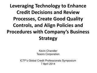 Kevin Chandler Tesoro  Corporation ICTF's Global Credit Professionals Symposium 7 April 2014