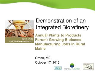 Demonstration of an Integrated Biorefinery