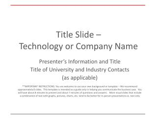 Title Slide �  Technology or Company Name