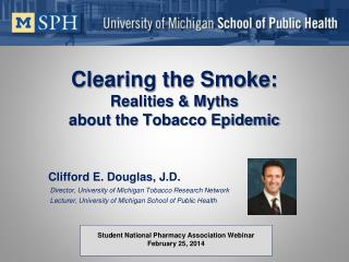 Clearing the Smoke: Realities & Myths about the Tobacco Epidemic