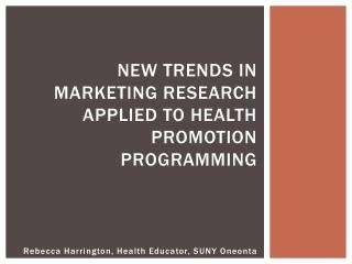 New Trends in  Marketing Research Applied to Health Promotion Programming