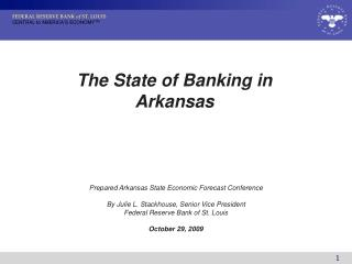 Prepared Arkansas State Economic Forecast Conference By Julie L. Stackhouse, Senior Vice President Federal Reserve Bank