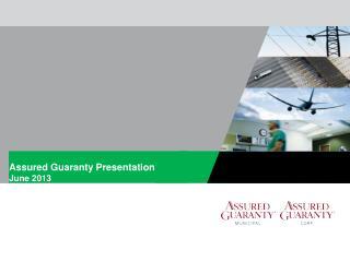 Assured Guaranty Presentation  June 2013