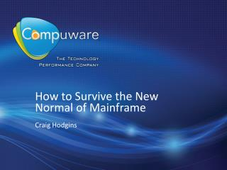 How to Survive the New Normal of Mainframe