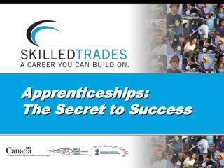 Apprenticeships : The Secret to  Success