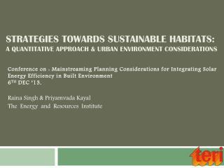 Strategies towards sustainable habitats:  A Quantitative approach &  Urban environment considerations