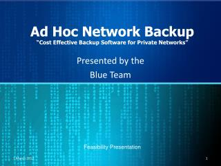 "Ad Hoc Network Backup ""Cost Effective Backup Software for Private Networks"""