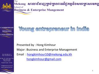 Presented by : Hong  Kimhour Major :	Business and Enterprise Management Email  :  hongkimhour10@mekong.edu.kh hongkimho