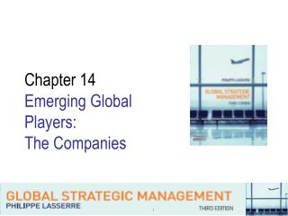 Chapter 14 Emerging Global Players: The Companies