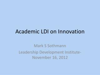 Academic LDI on Innovation