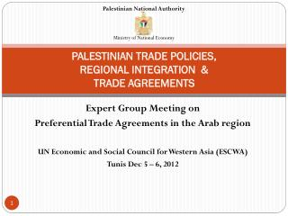 PALESTINIAN TRADE POLICIES,  REGIONAL INTEGRATION  &  TRADE AGREEMENTS