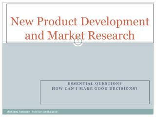 New Product Development and Market Research