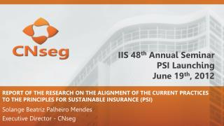 REPORT OF THE RESEARCH ON THE ALIGNMENT OF THE CURRENT PRACTICES TO THE PRINCIPLES FOR SUSTAINABLE INSURANCE (PSI)