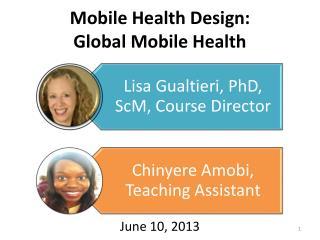 Mobile Health  Design: Global  Mobile Health