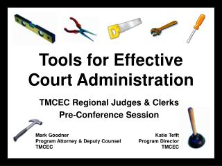 Tools for Effective  Court Administration