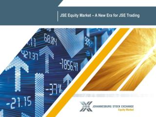 JSE Equity Market – A New Era for JSE Trading