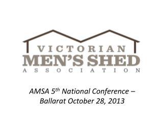 AMSA 5 th  National Conference – Ballarat October 28, 2013