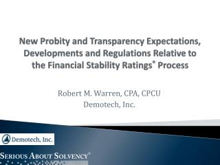 New Probity and Transparency Expectations, Developments and Regulations Relative to the Financial Stability Ratings ®