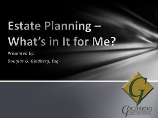 Estate Planning – What's in It for Me?