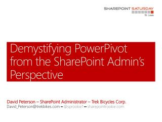 Demystifying  PowerPivot  from the SharePoint Admin�s Perspective