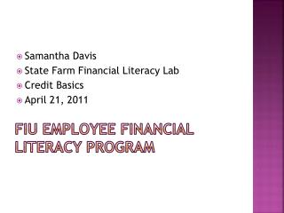 Samantha  Davis State Farm Financial Literacy Lab Credit Basics April 21, 2011