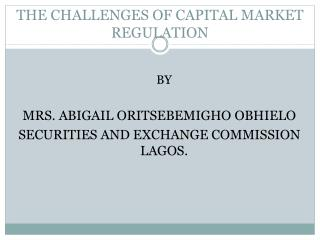 THE CHALLENGES OF CAPITAL MARKET REGULATION