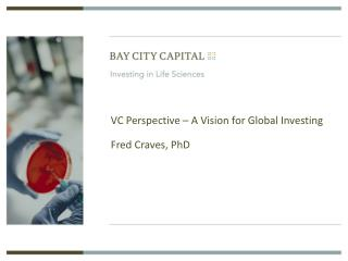 VC Perspective – A Vision for Global Investing Fred Craves, PhD