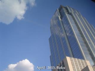 April  2013, Baku