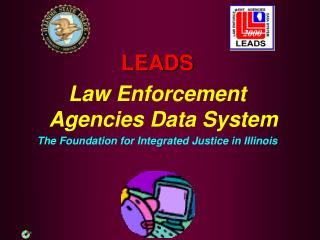 leads law enforcement agencies data system the foundation for integrated justice in illinois