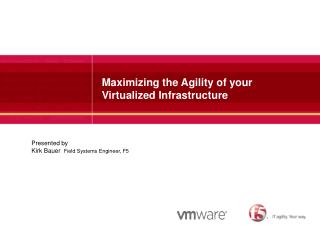 Maximizing the Agility of your Virtualized Infrastructure
