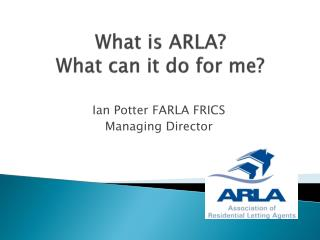 What is ARLA? What can it do for me?