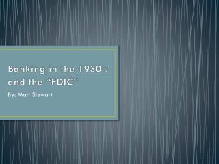 Banking in the 1930�s and the �FDIC�