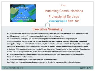 Cross  Marketing Communications  Professional Services cross@gocross.com  303-594-1694