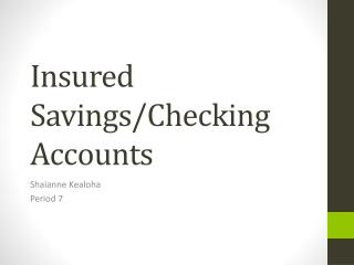 Insured Savings/Checking Accounts