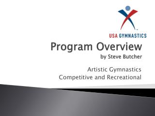 Program Overview  by Steve Butcher