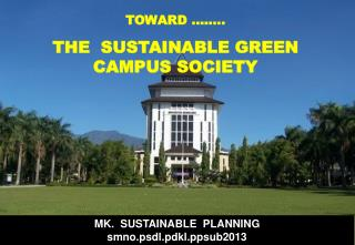 TOWARD ��.. THE  SUSTAINABLE  GREEN  CAMPUS  SOCIETY