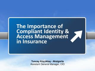 The Importance of Compliant Identity &  Access Management         in Insurance