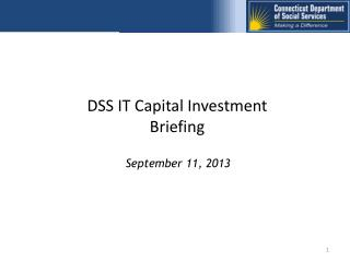 DSS IT Capital Investment Briefing