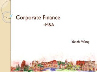 Corporate Finance                  - M&A