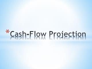 Cash-Flow Projection