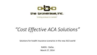 """Cost Effective ACA Solutions"""